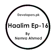 Haalim By Nemrah Ahmed - Episode  16  Latest Version Download