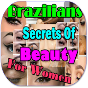 Brazilian Beauty Secrets For Women  Latest Version Download