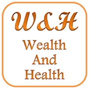 WEALTH AND HEALTH 2.0 Latest Version Download