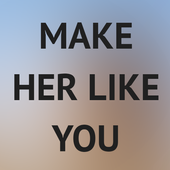 How To Make A Girl Like You Latest Version Download